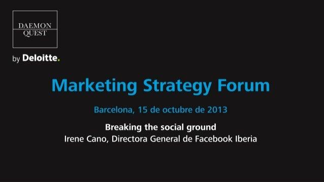 Barcelona Irene Cano| Country Director, Facebook Iberia | 15 Octubre 2013