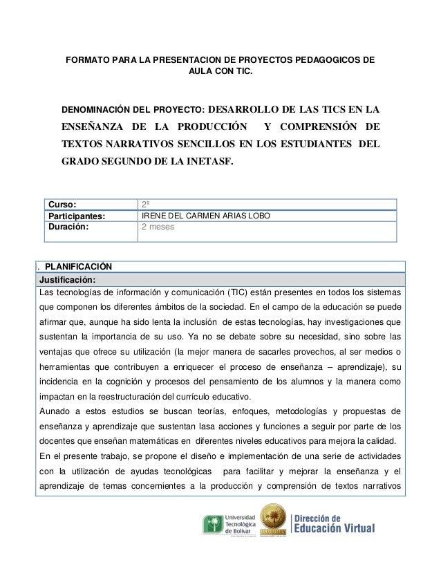 FORMATO PARA LA PRESENTACION DE PROYECTOS PEDAGOGICOS DE AULA CON TIC.  DENOMINACIÓN DEL PROYECTO: DESARROLLO DE LAS TICS ...