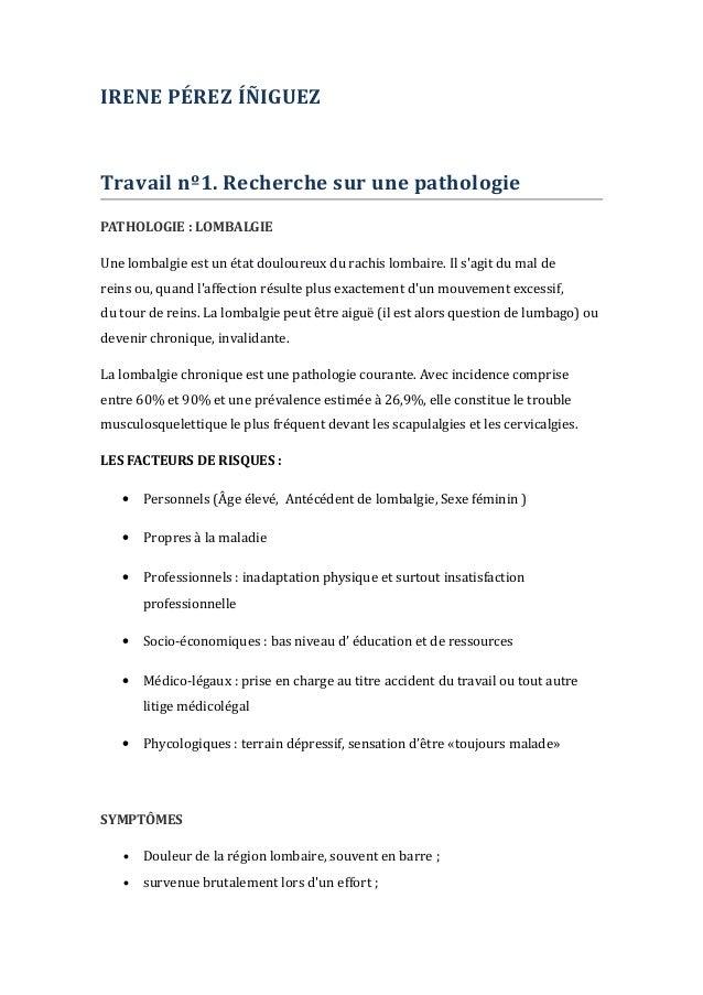 IRENE PÉREZ ÍÑIGUEZ Travail nº1. Recherche sur une pathologie PATHOLOGIE : LOMBALGIE Une lombalgie est un état douloureux ...
