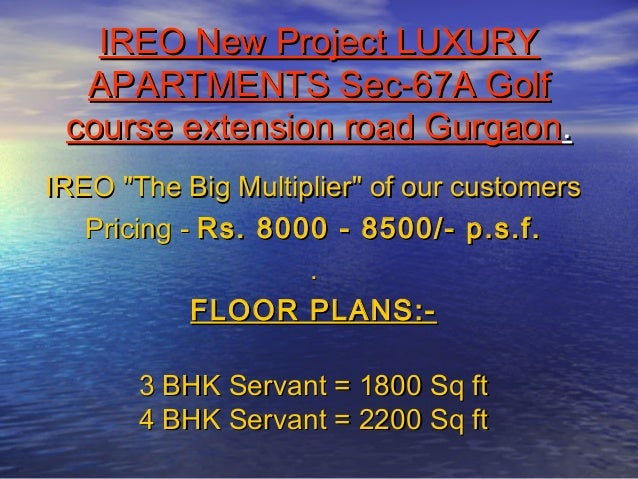 """IREO New Project LUXURY  APARTMENTS Sec-67A Golf course extension road Gurgaon.IREO """"The Big Multiplier"""" of our customers ..."""