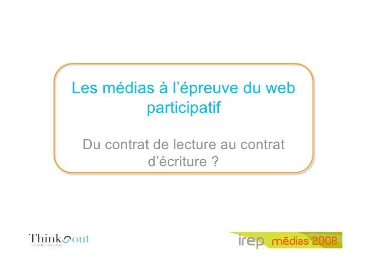 Les médias à l'épreuve du web          participatif   Du contrat de lecture au contrat            d'écriture ?