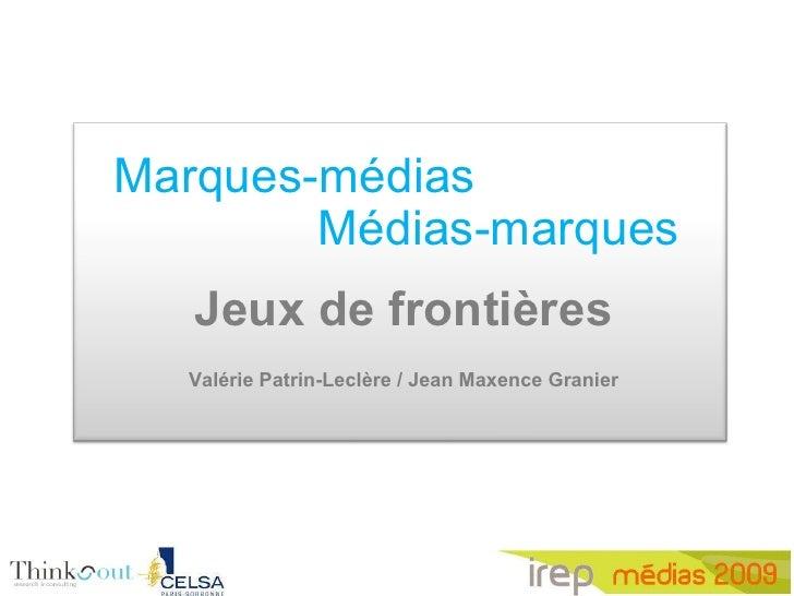 Marques-médias Jeux de frontières Valérie Patrin-Leclère / Jean Maxence Granier Médias-marques