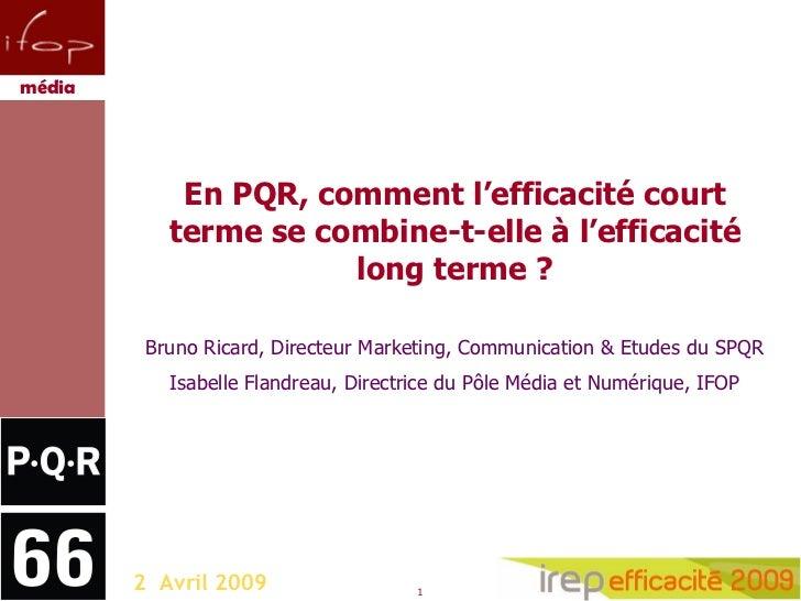 2  Avril 2009 Rapport  spécifique En PQR, comment l'efficacité court terme se combine-t-elle à l'efficacité long terme ? B...
