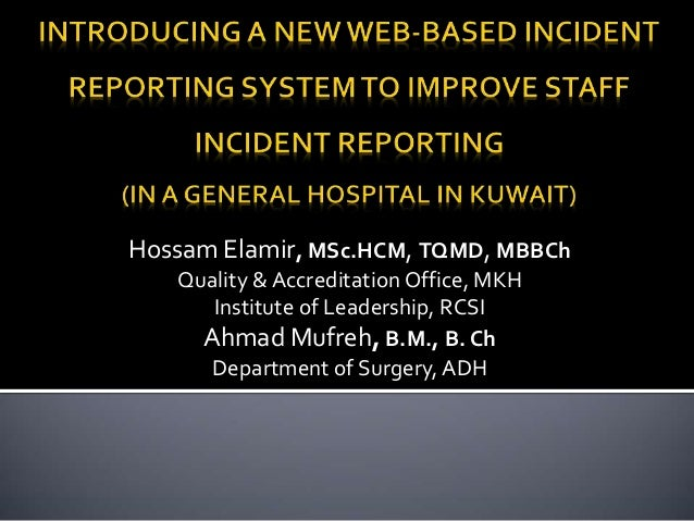 Hossam Elamir, MSc.HCM, TQMD, MBBCh Quality & Accreditation Office, MKH Institute of Leadership, RCSI Ahmad Mufreh, B.M., ...