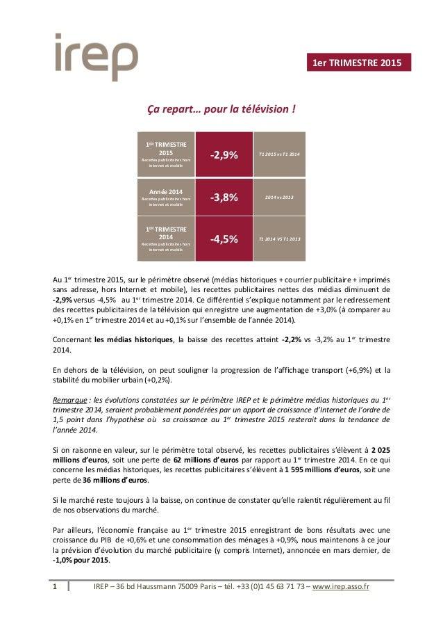 1 IREP – 36 bd Haussmann 75009 Paris – tél. +33 (0)1 45 63 71 73 – www.irep.asso.fr Ça repart… pour la télévision ! 1ER TR...