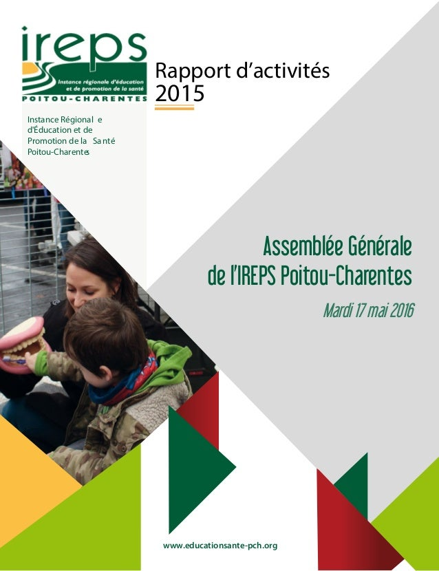Instance Régional e d'Éducation et de Promotion de la Santé Poitou-Charentes Rapport d'activités 2015 www.educationsante-p...