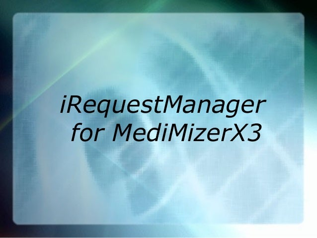 iRequestManager for MediMizerX3