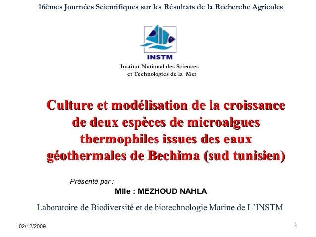 02/12/2009 1 Institut National des Sciences et Technologies de la Mer Présenté par : Mlle : MEZHOUD NAHLA 16èmes Journées ...