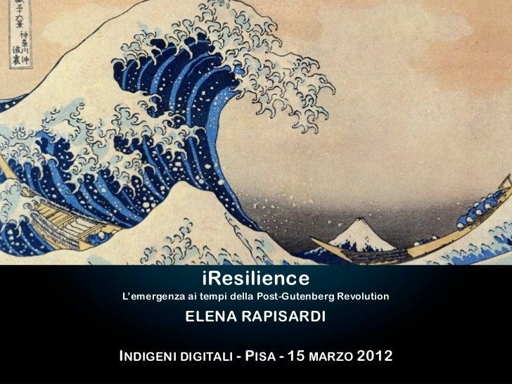Il mondo accade perche' lo si comunica.                 Umberto Galimberti                    iResilience     L'emergenza ...