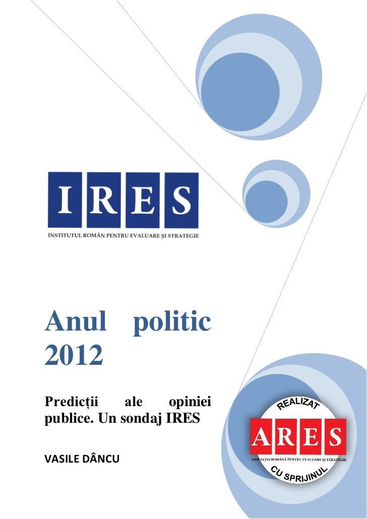 Anul politic2012Predicții    ale   opinieipublice. Un sondaj IRESVASILE DÂNCU