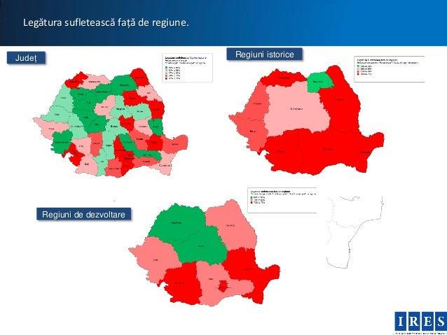 Legătura sufletească față de regiune.Județ                                    Regiuni istorice        Regiuni de dezvoltare