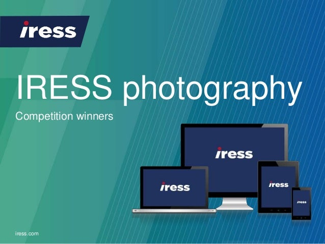 iress.com 1 IRESS photography iress.com Competition winners