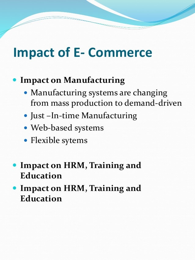 the impact of e commerce on organizational The impact of industry structure on e-commerce initiatives in the developing world: two case studies from trinidad and tobago.