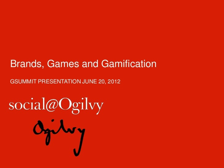 Brands, Games and GamificationGSUMMIT PRESENTATION JUNE 20, 2012
