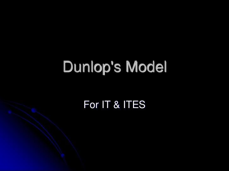 Dunlops Model  For IT & ITES
