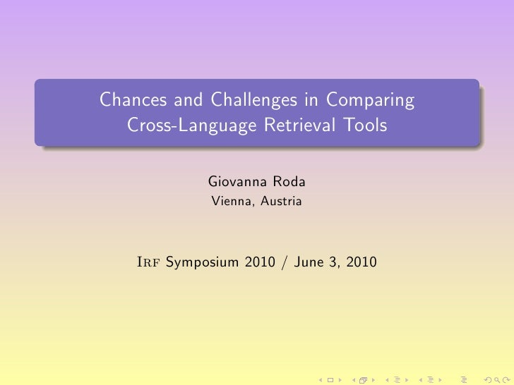 Chances and Challenges in Comparing   Cross-Language Retrieval Tools               Giovanna Roda               Vienna, Aus...