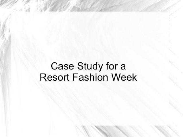 Case Study for a Resort Fashion Week