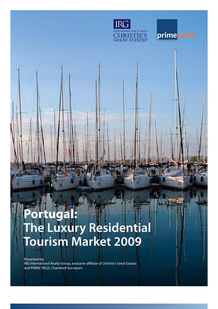Consultadoria e Avaliação Imobiliária     Portugal: The Luxury Residential Tourism Market 2009 Presented by IRG Internatio...