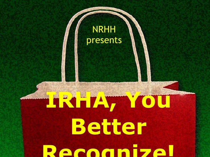 IRHA, You Better Recognize! NRHH presents
