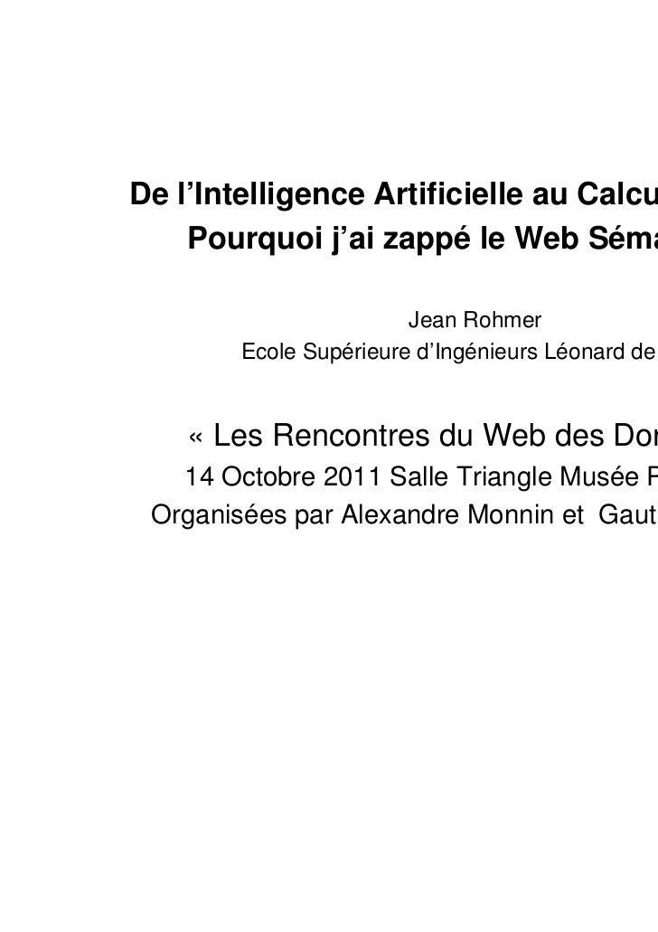 De l'Intelligence Artificielle au Calcul Littéraire:    Pourquoi j'ai zappé le Web Sémantique                        Jean ...