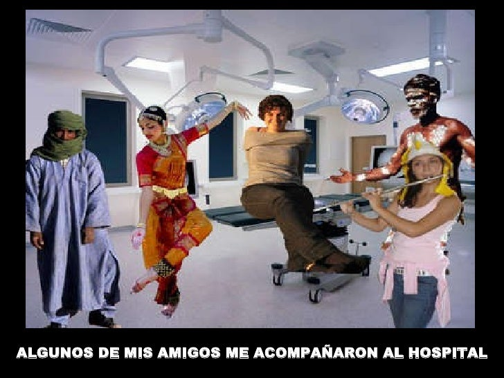 ALGUNOS DE MIS AMIGOS ME ACOMPAÑARON AL HOSPITAL