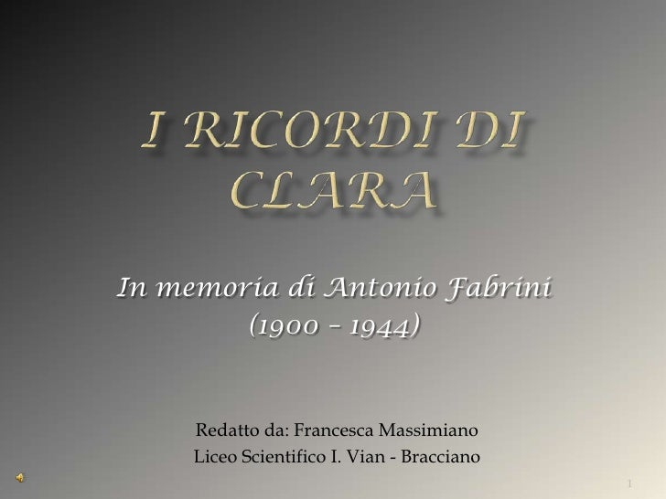 In memoria di Antonio Fabrini         (1900 – 1944)        Redatto da: Francesca Massimiano      Liceo Scientifico I. Vian...