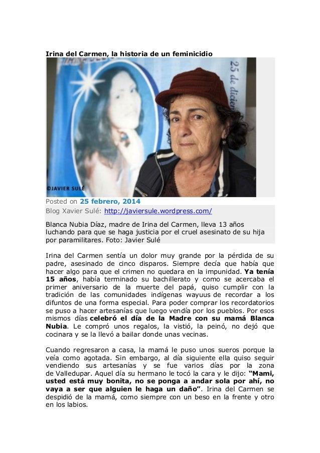Irina del Carmen, la historia de un feminicidio  Posted on 25 febrero, 2014 Blog Xavier Sulé: http://javiersule.wordpress....