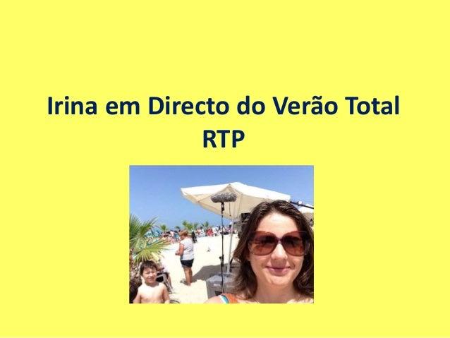Irina em Directo do Verão Total RTP