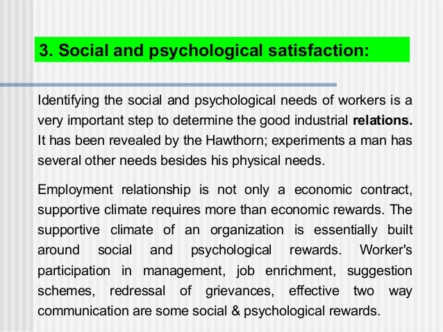 Identifying the social and psychological needs of workers is a very important step to determine the good industrial relati...