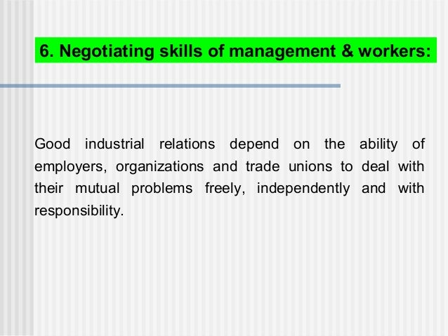 Good industrial relations depend on the ability of employers, organizations and trade unions to deal with their mutual pro...