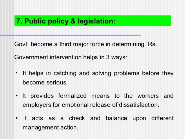 Govt. become a third major force in determining IRs. Government intervention helps in 3 ways: 7. Public policy & legislati...