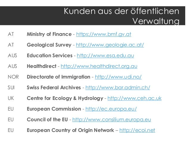 Kunden aus der öffentlichen Verwaltung AT  Ministry of Finance - https://www.bmf.gv.at  AT  Geological Survey - http://www...