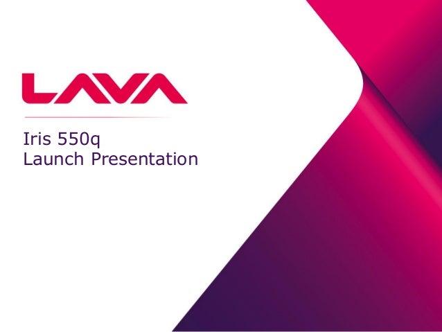 Iris 550q Launch Presentation