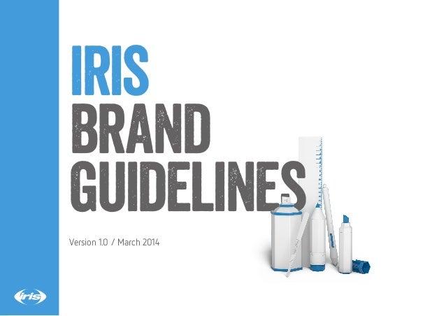 iris brand guidelines Version 1.0 / March 2014