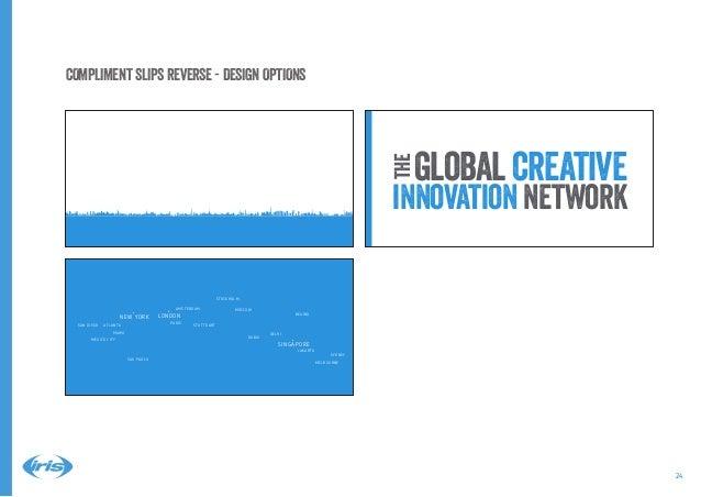 24 globalcreative innovation network the SAN DIEGO MEXICO CIT Y MIAMI ATL ANTA NEW YORK SAO PAULO LONDON AMSTERDAM PARIS S...