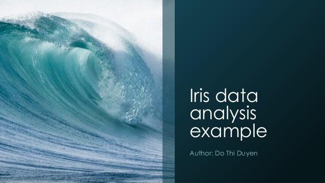 Iris data analysis example Author: Do Thi Duyen