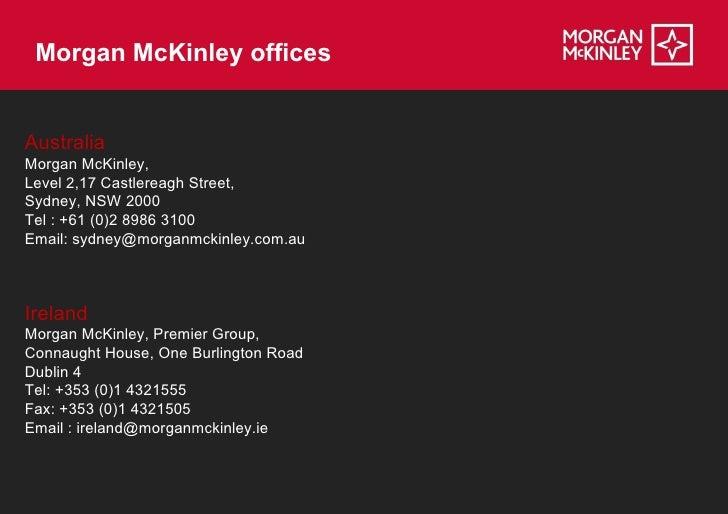 Morgan McKinley officesAustraliaMorgan McKinley,Level 2,17 Castlereagh Street,Sydney, NSW 2000Tel : +61 (0)2 8986 3100Emai...