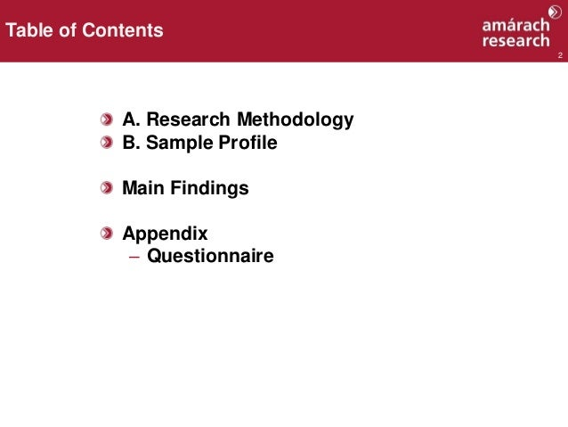 2 A. Research Methodology B. Sample Profile Main Findings Appendix – Questionnaire Table of Contents