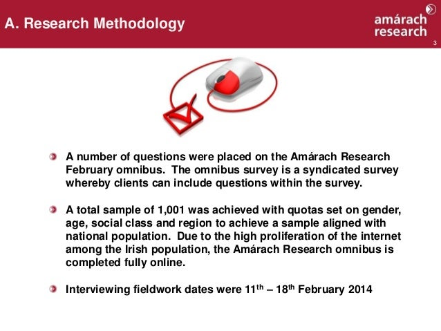 3 A number of questions were placed on the Amárach Research February omnibus. The omnibus survey is a syndicated survey wh...