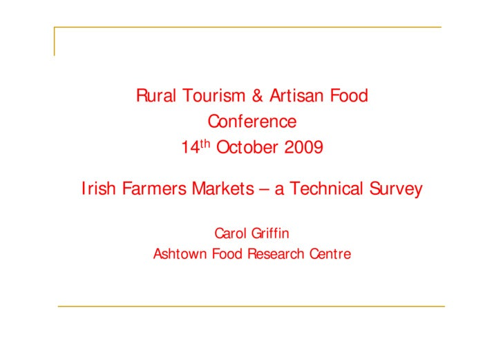 Rural Tourism & Artisan Food                Conference            14th October 2009Irish Farmers Markets – a Technical Sur...