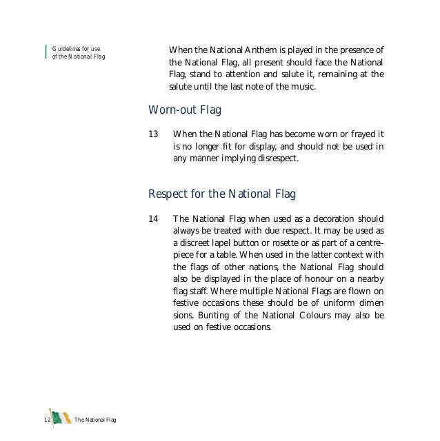 The National Flag12 When the National Anthem is played in the presence of the National Flag, all present should face the N...