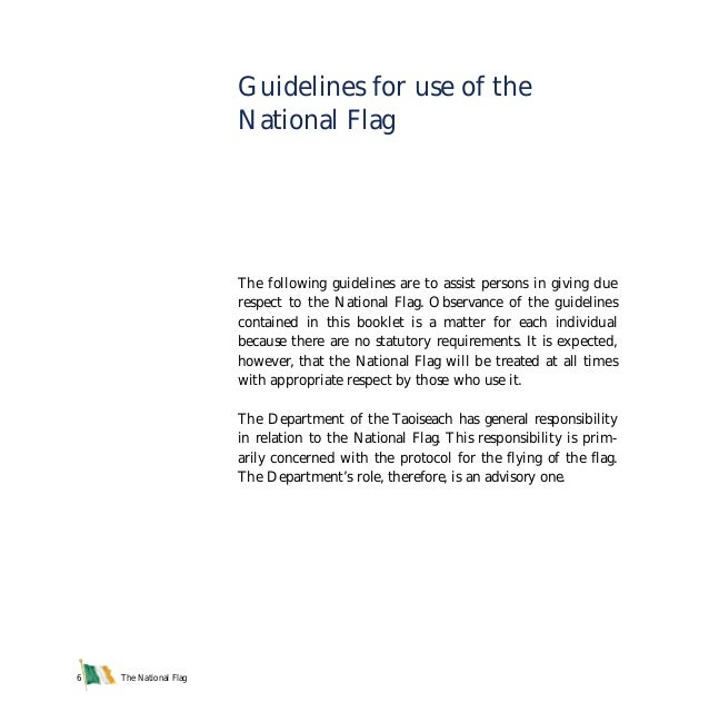 The National Flag6 The following guidelines are to assist persons in giving due respect to the National Flag. Observance o...