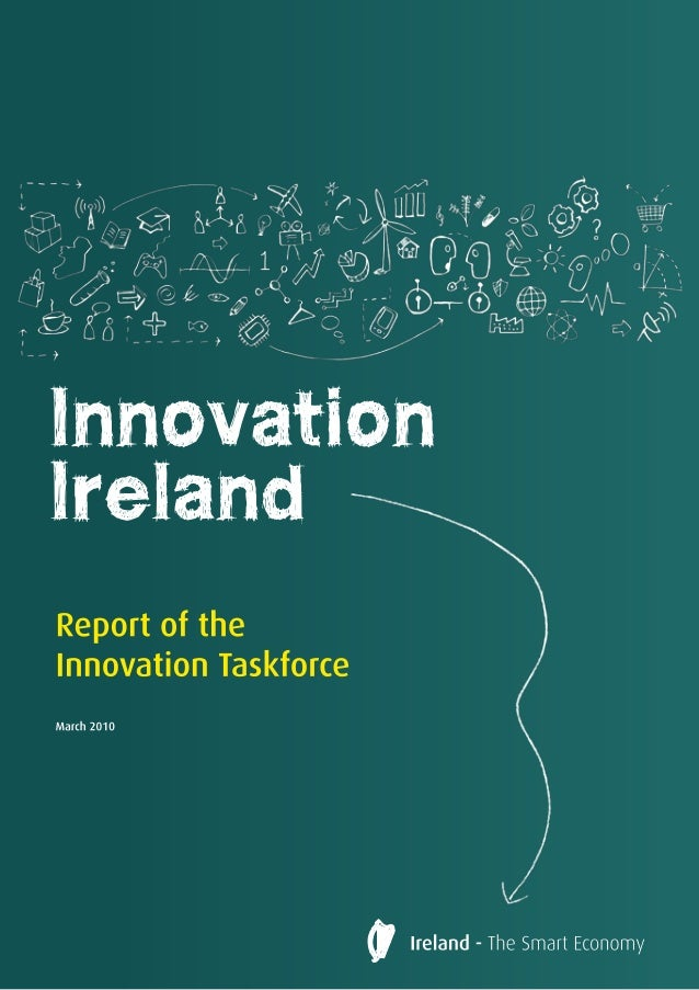 6ii Innovation Taskforce Report of the Innovation Taskforce March 2010 Baile Átha Cliath Arna Fhoilsiú ag Oifig an tSoláth...
