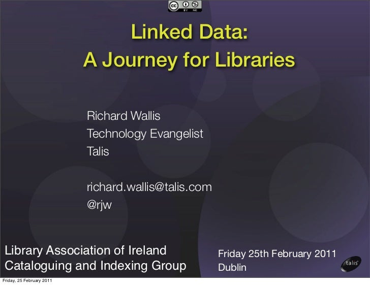 Linked Data:                           A Journey for Libraries                           Richard Wallis                   ...