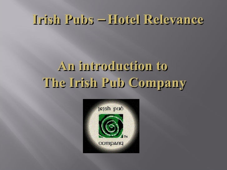 Irish Pubs – Hotel Relevance An introduction to  The Irish Pub Company