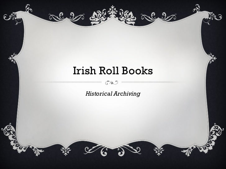 Irish Roll Books  Historical Archiving