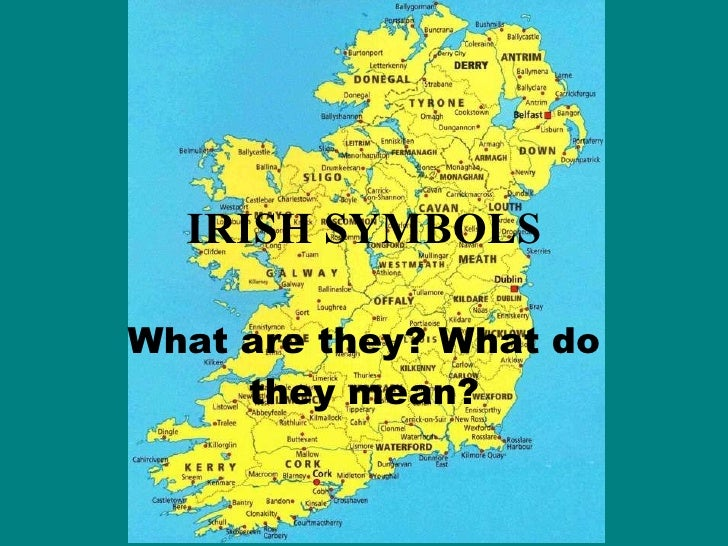 IRISH SYMBOLS What are they? What do they mean?