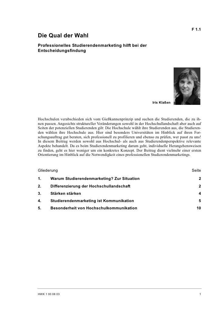 F 1.1 Die Qual der Wahl Professionelles Studierendenmarketing hilft bei der Entscheidungsfindung                          ...