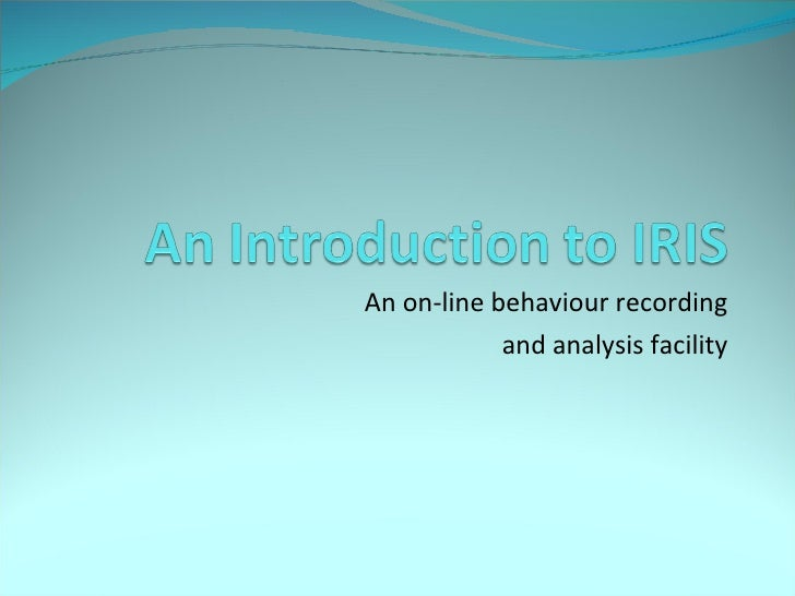 An on-line behaviour recording and analysis facility