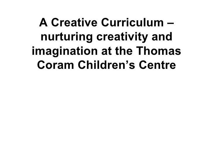 A Creative Curriculum – nurturing creativity and imagination at the Thomas Coram Children's Centre